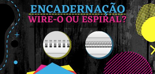 Read more about the article Encadernação Wire-o ou Espiral?