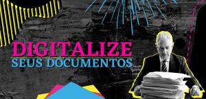 Digitalize seus documentos!